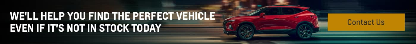 We'll help you find the perfect vehicle even if it's not in stock today